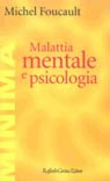 Malattia mentale e psicologia - Michel Foucault  