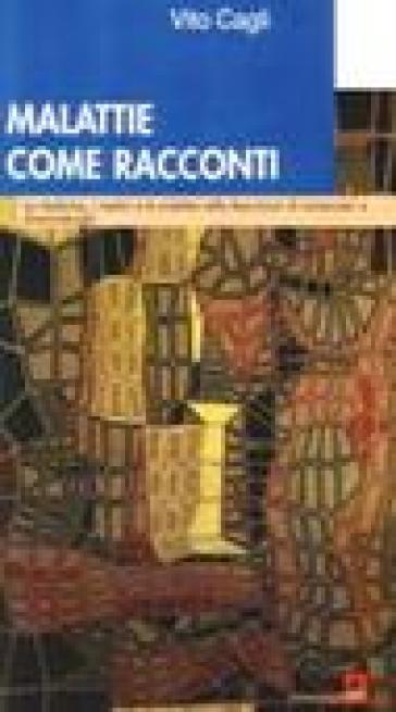 Malattie come racconti - Vito Cagli |