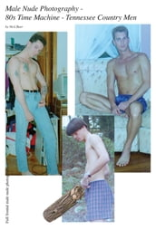 Male Nude Photography- 80s Time Machine - Tennessee Country Men