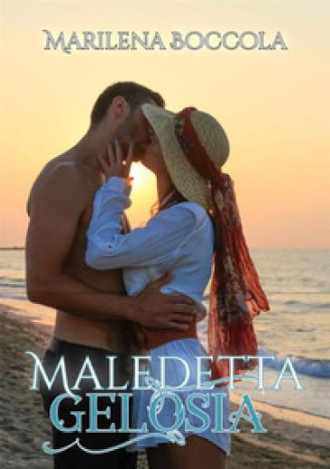 Maledetta gelosia - Marilena Boccola | Jonathanterrington.com
