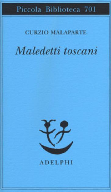 Maledetti toscani - Curzio Malaparte |