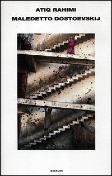 Maledetto Dostoevskij - Atiq Rahimi   Jonathanterrington.com
