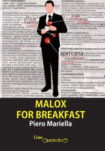 Malox for breakfast - Piero Mariella  