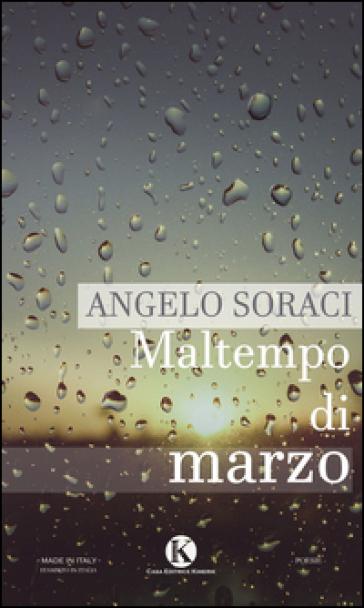 Maltempo di marzo - Angelo Soraci |