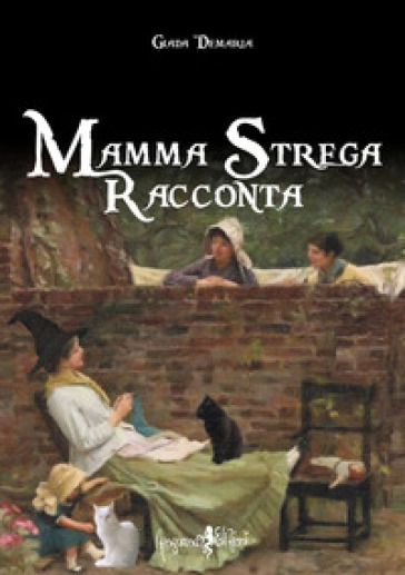 Mamma strega racconta - Giada Demaria  