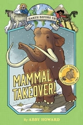 Mammal Takeover! (Earth Before Us #3)