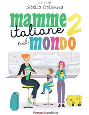 Mamme italiane nel mondo. 2. - S. Colonna   Jonathanterrington.com