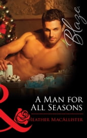 A Man For All Seasons (Mills & Boon Blaze)