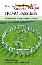 Man the Soccer Player--Homo Passiens