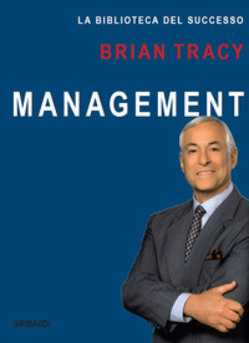 Management - Brian Tracy | Thecosgala.com