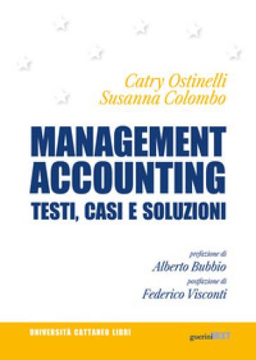 Management accounting. Testi, casi e soluzioni - Catry Ostinelli |
