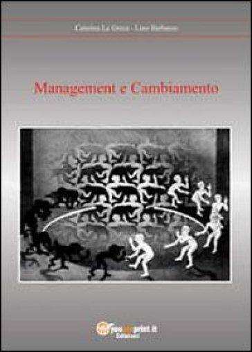 Management e cambiamento - Lino Barbasso | Rochesterscifianimecon.com