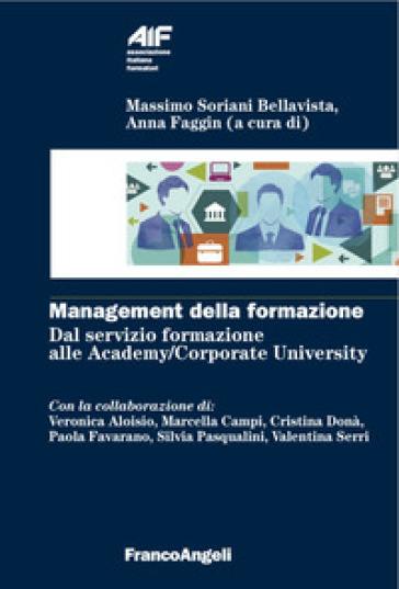 Management della formazione. Dal servizio formazione alle Academy/Corporate University - M. Soriani Bellavista  
