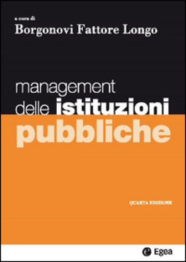 Management delle istituzioni pubbliche - E. Borgonovi | Jonathanterrington.com