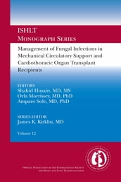 Management of Fungal Infections in MCS and Cardiothoracic Organ Transplant Recipients