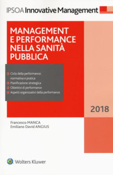 Management e performance nella sanità pubblica 2018. Con e-book - Francesco Manca |