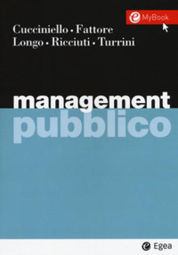Management pubblico. Con Contenuto digitale per download e accesso on line - Maria Cucciniello |