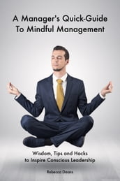 A Manager s Quick-Guide To Mindful Management