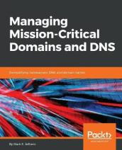 Managing Mission - Critical Domains and DNS