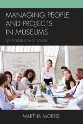 Managing People and Projects in Museums