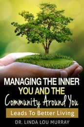 Managing The Inner You and The Community Around You