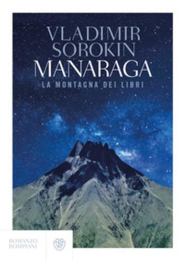 Manaraga. La montagna dei libri - Vladimir Sorokin  
