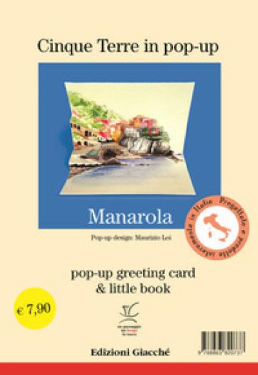 Manarola in pop-up. Pop-up greeting card e little book. Ediz. illustrata - Maurizio Loi   Rochesterscifianimecon.com