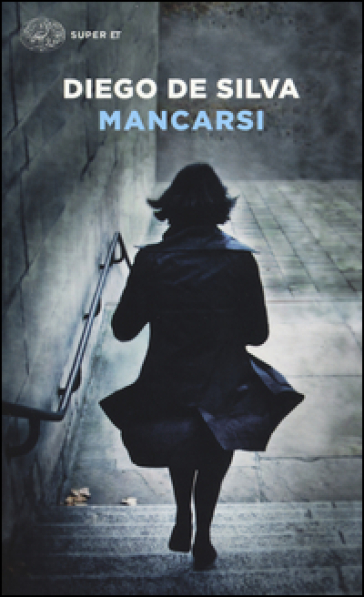 Mancarsi - Diego De Silva |