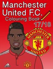 Manchester United F.C. Colouring Book 2017/ 2018