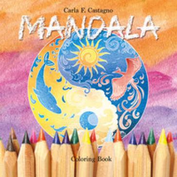 Mandala coloring book - Carla Francesca Castagno |