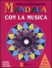 Mandala con la musica. Ediz. illustrata. Con CD Audio