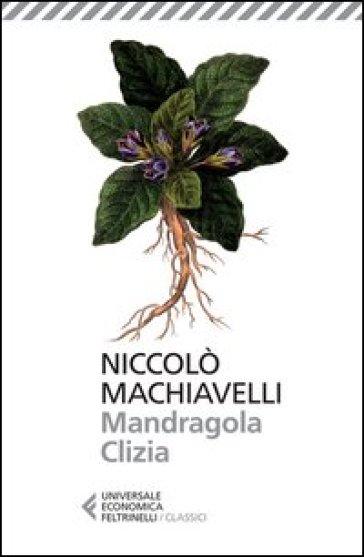 Mandragola-Clizia - Niccolò Machiavelli |