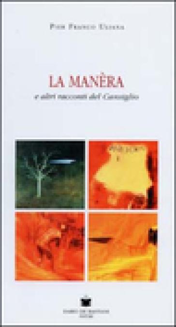 La Manèra e altri racconti del Cansiglio - P. Franco Uliana |