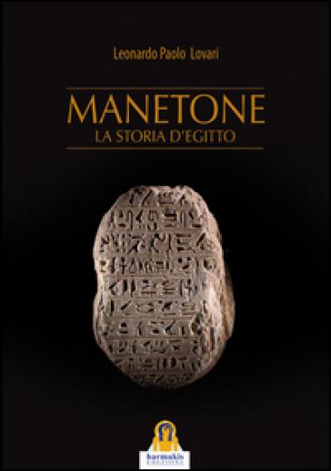 Manetone. La storia d'Egitto - Leonardo Paolo Lovari |