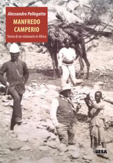Manfredo Camperio. Storia di un visionario in Africa - Alessandro Pellegatta | Kritjur.org