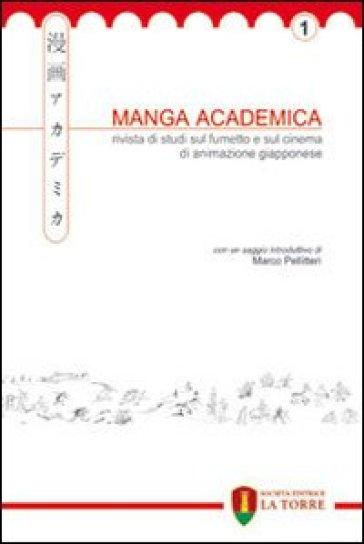 Manga Academica. Rivista di studi sul fumetto e sul cinema di animazione giapponese (2008). 1. -  pdf epub