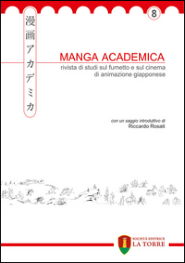 Manga Academica. Rivista di studi sul fumetto e sul cinema di animazione giapponese (2015). 8.