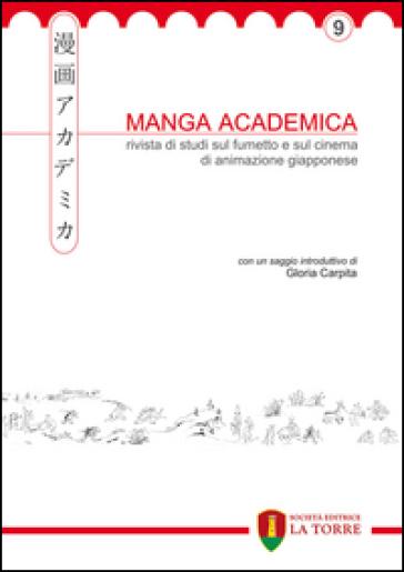 Manga Academica. Rivista di studi sul fumetto e sul cinema di animazione giapponese. 9.