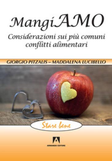 Mangiamo. Considerazioni sui più comuni conflitti alimentari - Giorgio Pitzalis | Rochesterscifianimecon.com