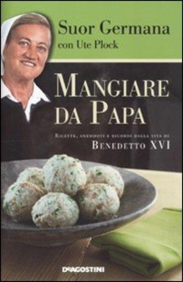 Mangiare da papa - Germana (suora) |