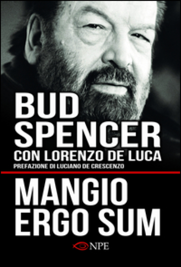 Mangio ergo sum. La vita di Bud Spencer - Bud Spencer |