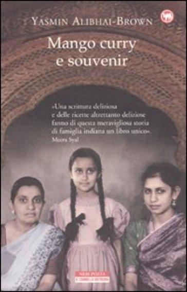 Mango curry e souvenir - Yasmin Alibhai-Brown | Ericsfund.org