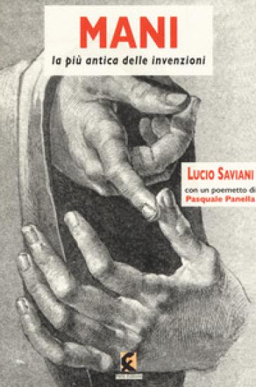 Mani. La più antica delle invenzioni - Lucio Saviani | Jonathanterrington.com