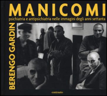 Manicomi. Psichiatria e antipsichiatria nelle immagini degli anni settanta - Gianni Berengo Gardin   Rochesterscifianimecon.com