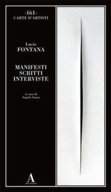 Manifesti scritti interviste - Lucio Fontana |