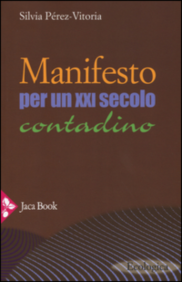 Manifesto per un XXI secolo contadino - Silvia Pérez-Vitoria  