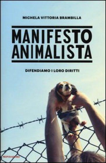 Manifesto animalista - Michela Vittoria Brambilla | Thecosgala.com