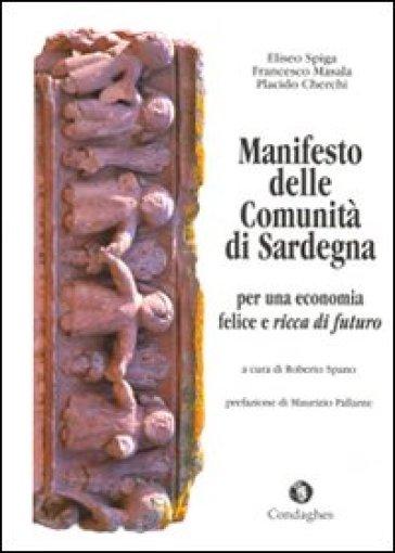 Manifesto delle comunità di Sardegna: per una economia felice e ricca di futuro - Placido Cherchi  