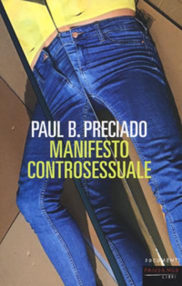 Manifesto controsessuale - Paul B. Preciado |