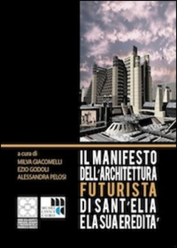 Il Manifesto dell'architettura futurista di Sant'Elia e la sua eredità - M. Giacomelli | Rochesterscifianimecon.com
